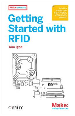 Getting Started with RFID: Identifying Things with Arduino and Processing (Paperback)