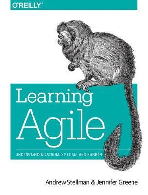 Learning Agile: Understanding Scrum, Xp, Lean, and Kanban (Paperback)