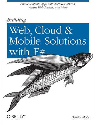 Building Web, Cloud, and Mobile Solutions with F# (Paperback)