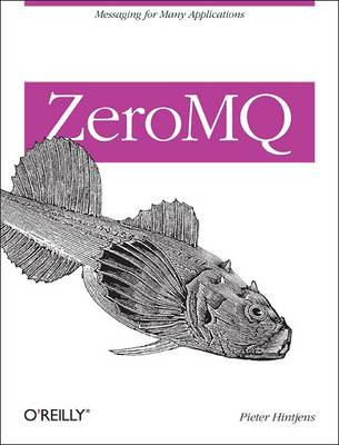 ZeroMQ: Messaging for Many Applications (Paperback)