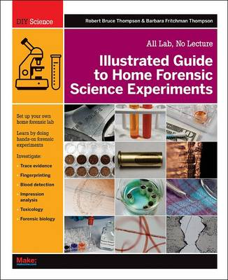 Illustrated Guide to Home Forensic Science Experiments (Paperback)