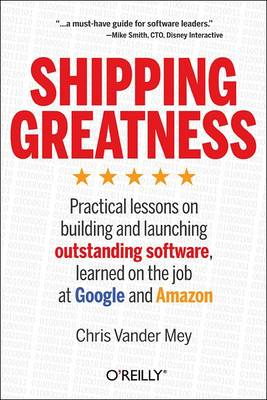 Shipping Greatness: Lessons in Leadership from Amazon and Google (Paperback)