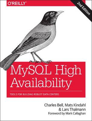 MySQL High Availability: Tools for Building Robust Data Centers (Paperback)