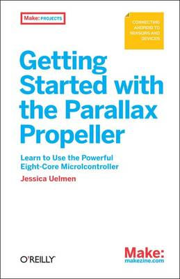Getting Started with the Parallax Propeller (Paperback)