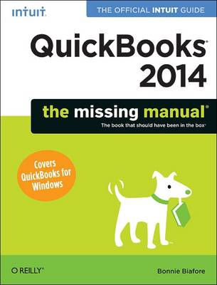 QuickBooks 2014: The Missing Manual: The Official Intuit Guide to Quickbooks 2014 (Paperback)