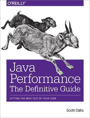 Java Performance: The Definitive Guide: Getting the Most Out of Your Code (Paperback)