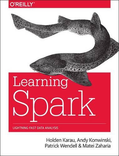 Learning Spark: Lightning-Fast Big Data Analysis (Paperback)