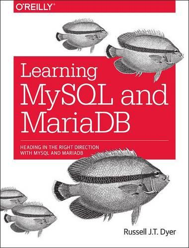 Learning MySQL and MariaDB: Heading in the Right Direction with MySQL and MariaDB (Paperback)