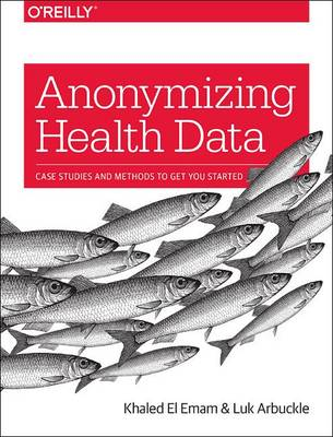 Anonymizing Health Data (Paperback)
