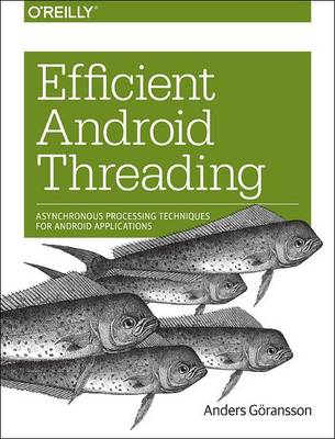 Efficient Android Threading: Asynchronous Processing Techniques for Android Applications (Paperback)