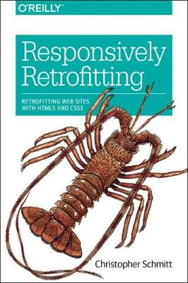 Responsively Retrofitting: Retrofitting Web Sites with HTML5 and CSS3 (Paperback)