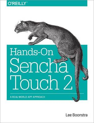 Sencha Touch Cookbook: Solutions & Examples for Mobile Developers (Paperback)