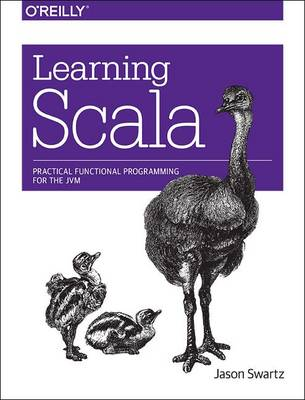 Learning Scala: Practical Functional Programming for the JVM (Paperback)