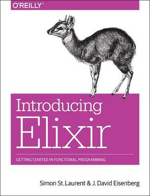 Introducing Elixir: Getting Started in Functional Programming (Paperback)