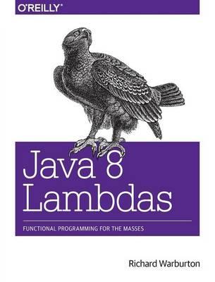 Java 8 Lambdas: Pragmatic Functional Programming (Paperback)