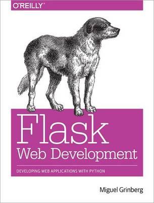 Flask Web Development: Developing Advanced Web Applications with Python (Paperback)
