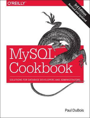 MySQL Cookbook: Solutions for Database Developers and Administrators (Paperback)