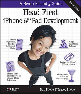 Head First iPhone and iPad Development: A Learner's Guide to Creating Objective-C Applications for the iPhone and iPad (Paperback)