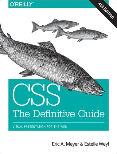 CSS: The Definitive Guide: Visual Presentation for the Web (Paperback)