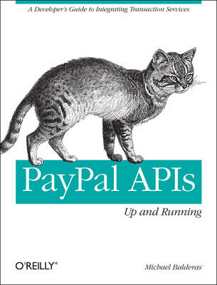 PayPal APIs Up and Running: A Developer's Guide (Paperback)
