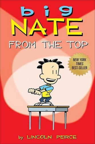 Big Nate: From the Top - Big Nate 1 (Paperback)