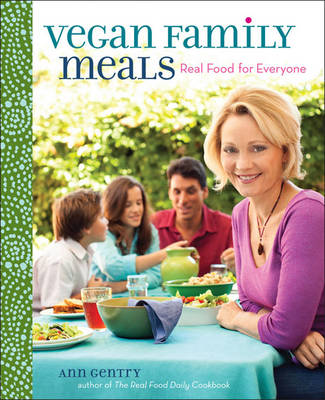 Vegan Family Meals: Real Food for Everyone (Hardback)