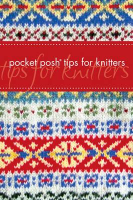 Pocket Posh Tips for Knitters (Paperback)