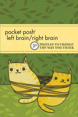 Pocket Posh Left Brain / Right Brain: 50 Puzzles to Change the Way you Think (Paperback)