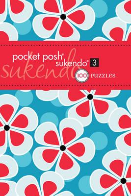 Pocket Posh Sukendo 3: 100 Puzzles (Paperback)
