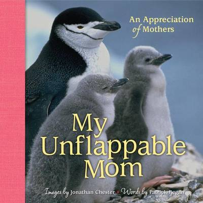 My Unflappable Mom: An Appreciation of Mothers - Extreme Images 4 (Hardback)