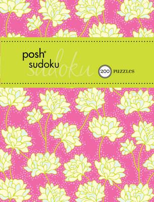 Posh Sudoku 200 Puzzles: 200 Puzzles (Paperback)