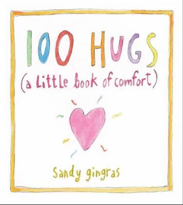 100 Hugs: A Little Book of Comfort (Hardback)