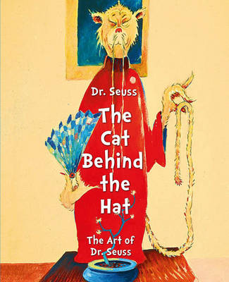 Dr. Seuss: The Cat Behind the Hat (Hardback)