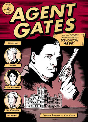 Agent Gates:  And the Secret Adventures of Devonton Abbey (Paperback)