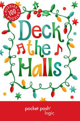 Pocket Posh Christmas Logic 5: 100 Puzzles Deck the Halls (Paperback)