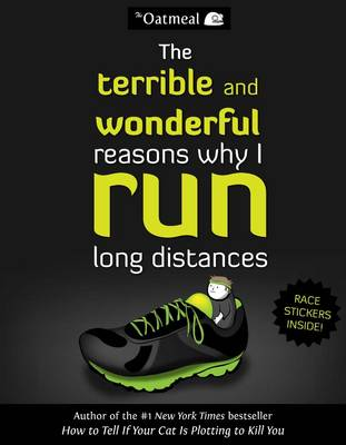 The Terrible and Wonderful Reasons Why I Run Long Distances - The Oatmeal 5 (Paperback)