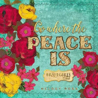 Brave Girls Club: Go Where the Peace Is (Hardback)