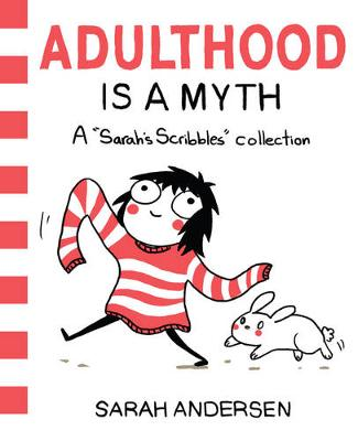 Adulthood Is a Myth: A Sarah's Scribbles Collection - Sarah's Scribbles 1 (Paperback)