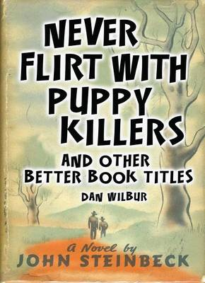 Never Flirt with Puppy Killers: And Other Better Book Titles (Hardback)
