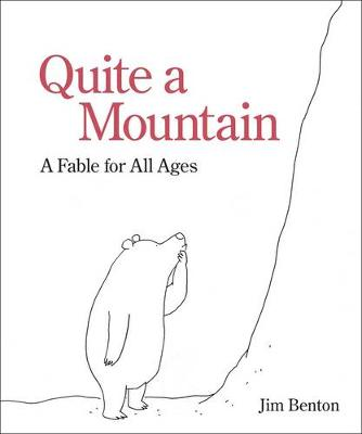Quite a Mountain: A Fable for All Ages (Hardback)