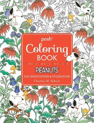 Posh Adult Coloring Book: Peanuts for Inspiration & Relaxation - Posh Coloring Books 21 (Paperback)