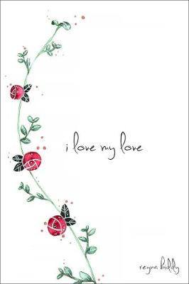 I Love My Love (Paperback)