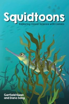 Squidtoons: Exploring Ocean Science with Comics (Paperback)