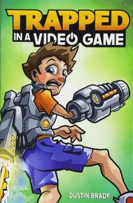 Trapped in a Video Game (Book 1) - Trapped in a Video Game 1 (Paperback)