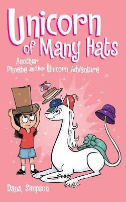 Unicorn of Many Hats (Phoebe and Her Unicorn Series Book 7) - Phoebe and Her Unicorn 7 (Hardback)