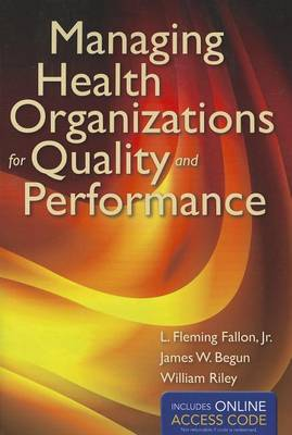 Managing Health Organizations For Quality And Performance (Paperback)