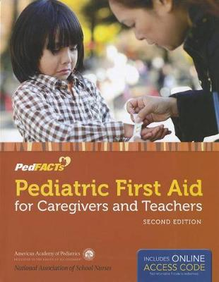 Pediatric First Aid For Caregivers And Teachers (Pedfacts) (Paperback)