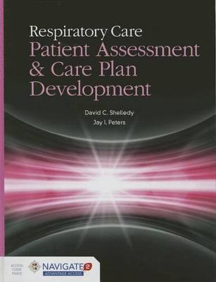 Respiratory Care: Patient Assessment And Care Plan Development (Hardback)