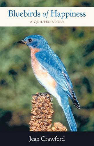 Bluebirds of Happiness: A Quilted Story (Paperback)