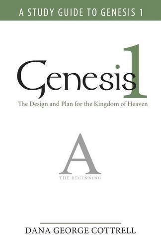 Genesis 1: The Design and Plan for the Kingdom of Heaven (Paperback)
